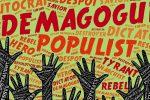 Representation of: Populist, Autocrat, Dictator, Demagogue, Despot.